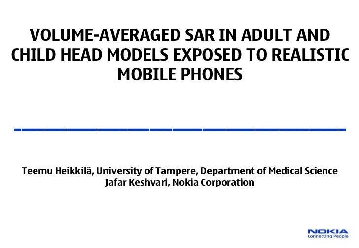 VOLUME-AVERAGED SAR IN ADULT ANDCHILD HEAD MODELS EXPOSED TO REALISTIC            MOBILE PHONES___________________________...