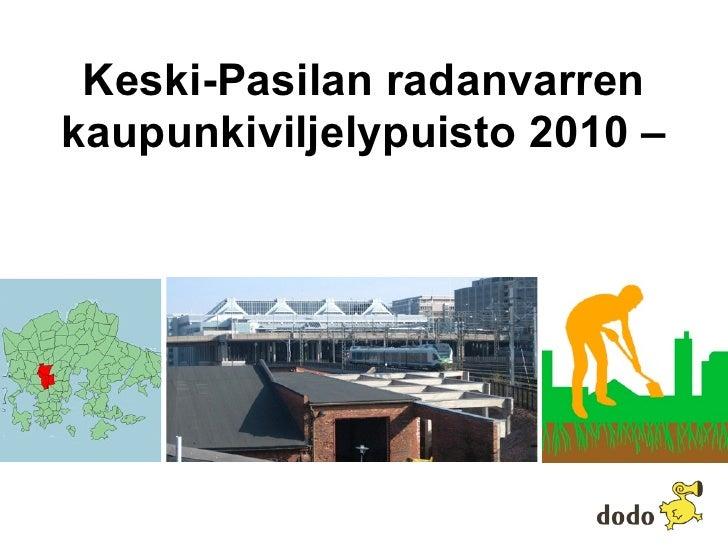 Keski-Pasilan radanvarren kaupunkiviljelypuisto 2010 –