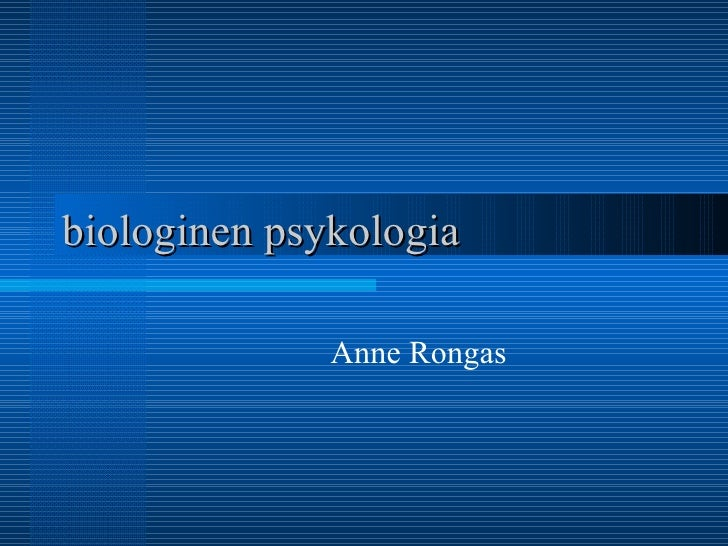 biologinen psykologia Anne Rongas