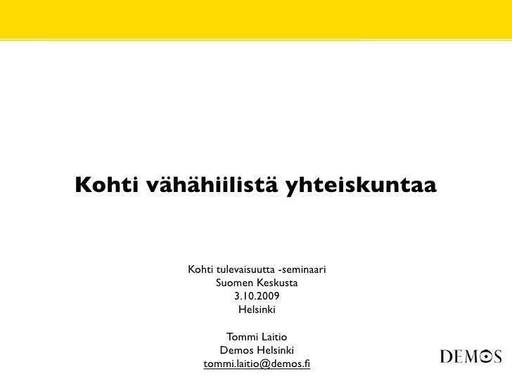 Kohti vähähiilistä yhteiskuntaa            Kohti tulevaisuutta -seminaari                Suomen Keskusta                  ...