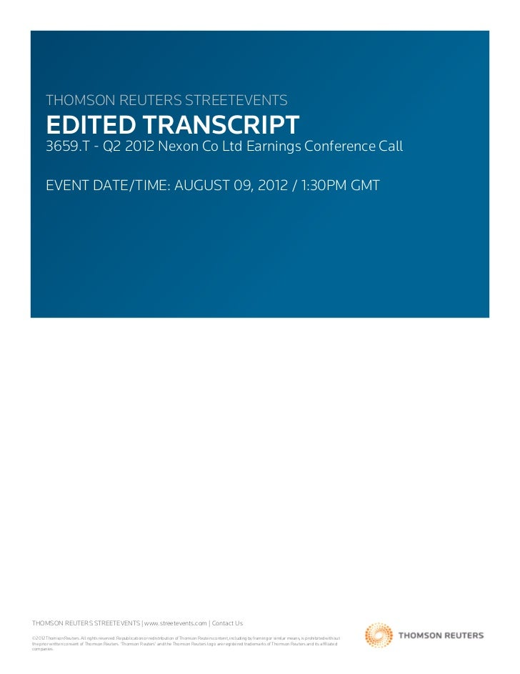 THOMSON REUTERS STREETEVENTS       EDITED TRANSCRIPT       3659.T - Q2 2012 Nexon Co Ltd Earnings Conference Call       EV...