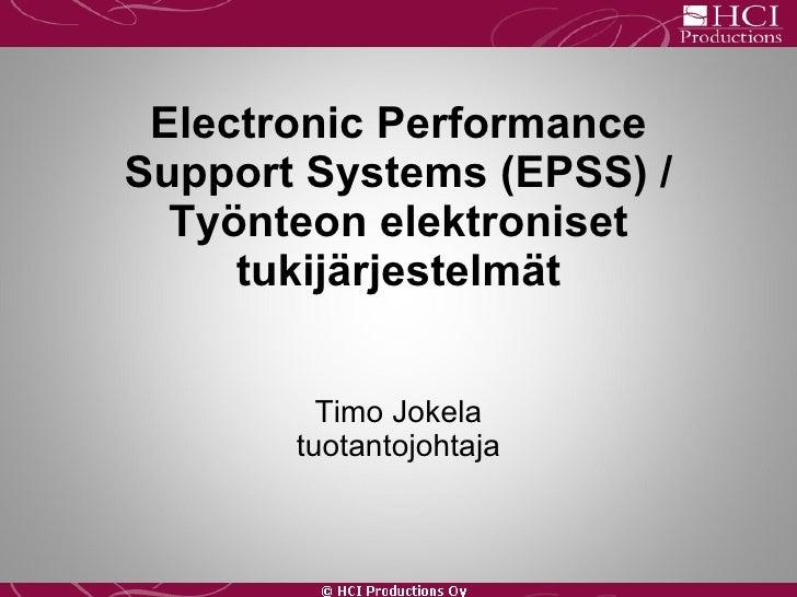 Electronic Performance  Support Systems (EPSS) / Työnteon elektroniset tukijärjestelmät Timo Jokela tuotantojohtaja