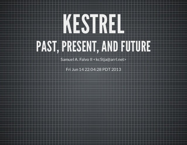 Kestrel - Past, Present, Future