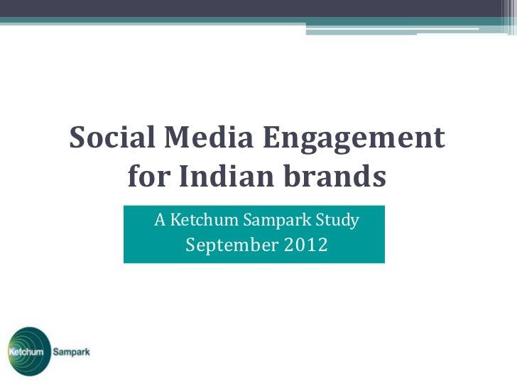 Social Media Engagement    for Indian brands     A Ketchum Sampark Study        September 2012