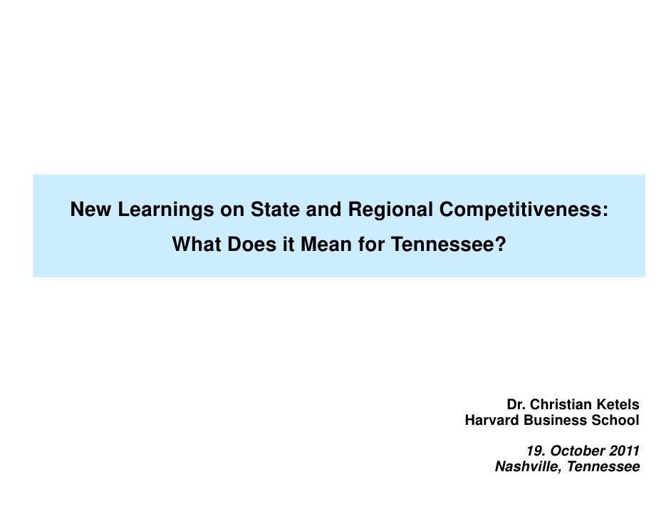 Ketels - New Learnings on State and Regional Competitiveness: What Does it Mean for Tennessee?