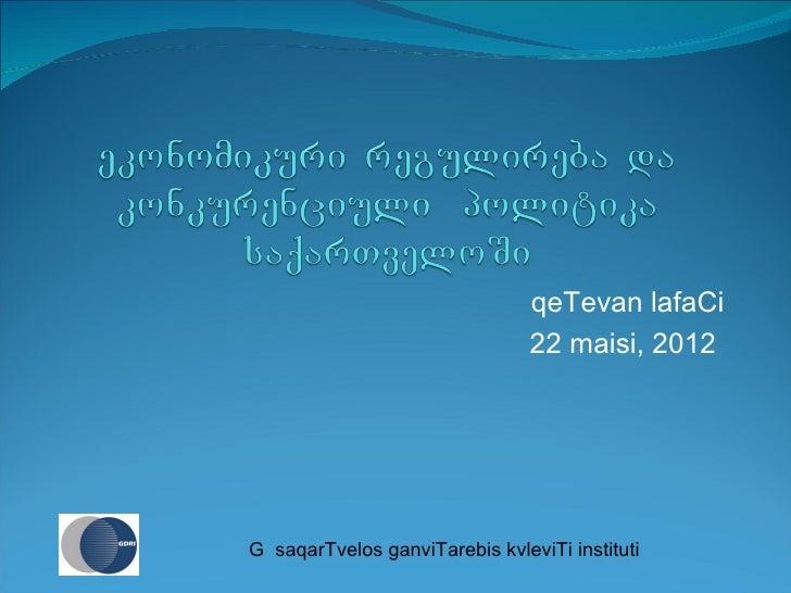 qeTevan lafaCi                                22 maisi, 2012G saqarTvelos ganviTarebis kvleviTi instituti