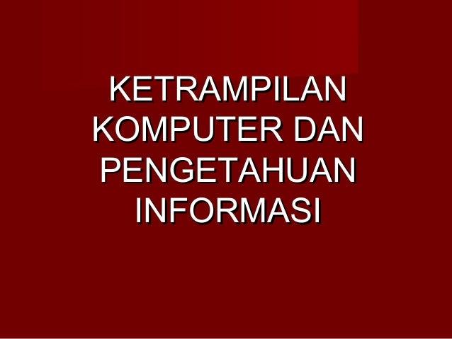 Ketrampilan komputer dan pengetahuan informasi