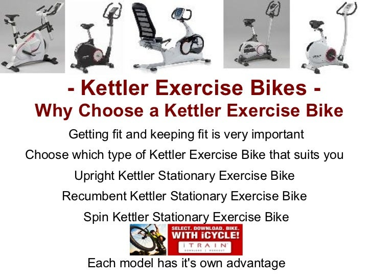 - Kettler Exercise Bikes - Why Choose a Kettler Exercise Bike       Getting fit and keeping fit is very importantChoose wh...