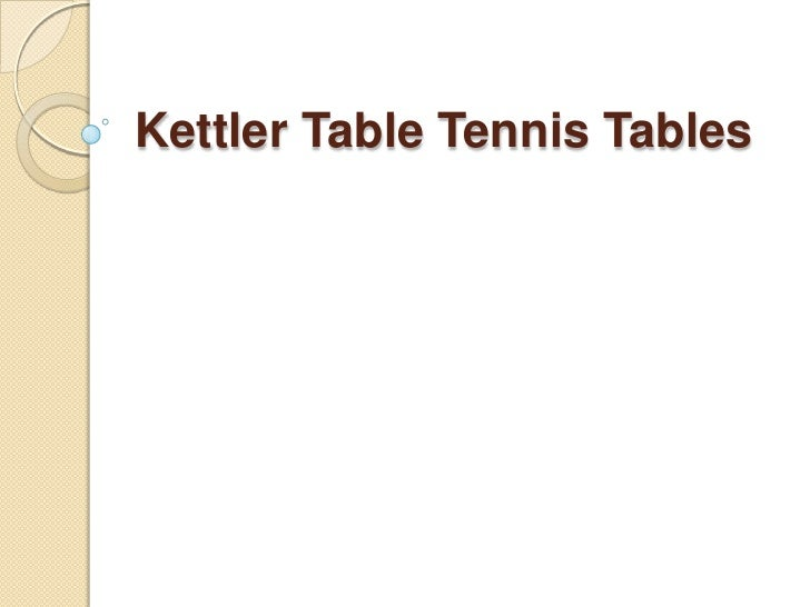 KettlerTable Tennis Tables<br />