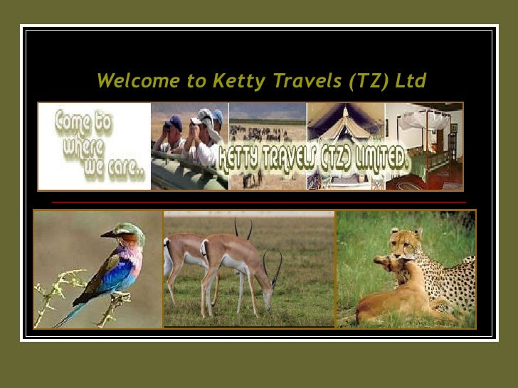 Welcome to  Ketty  Travels (TZ) Ltd