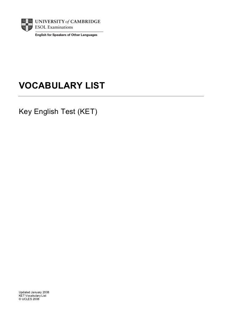 VOCABULARY LISTKey English Test (KET)Updated January 2008KET Vocabulary List© UCLES 2008