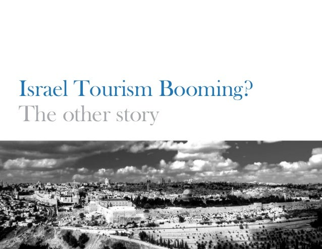 Israel Tourism Booming?The other story