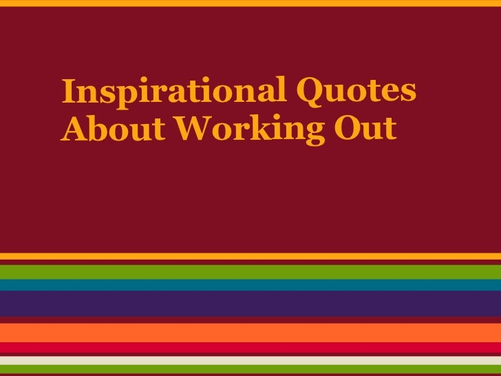 Inspirational QuotesAbout Working Out