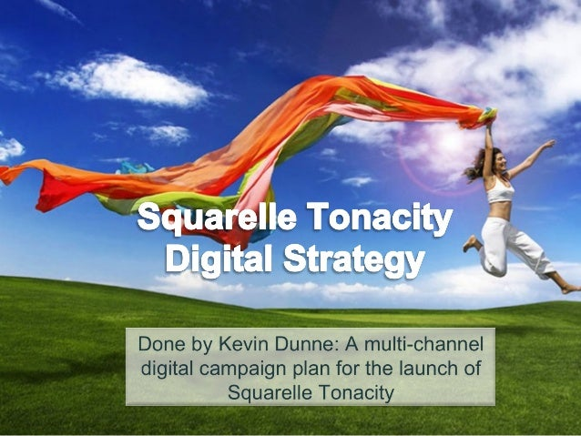 Squared Online - Squarelle Tonacity - Module 3 - Digital Multi-Channel Project