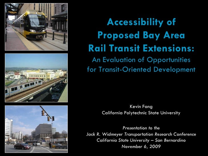Accessibility of Proposed Bay AreaRail Transit Extensions:  An Evaluation of Opportunitiesfor Transit-Oriented Development...