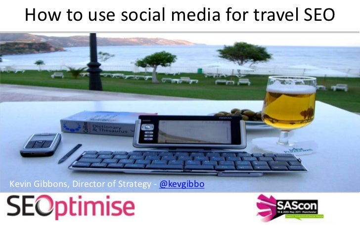 How to use social media for travel SEO<br />Kevin Gibbons, Director of Strategy - twitter.com/kevgibbo<br />Kevin Gibbons,...