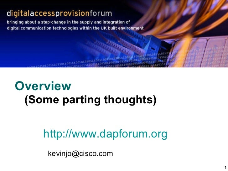 Overview   (Some parting thoughts) http://www.dapforum.org   [email_address]