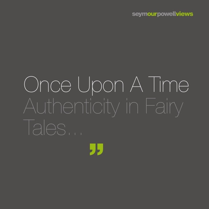 Once Upon A TimeAuthenticity in FairyTales...