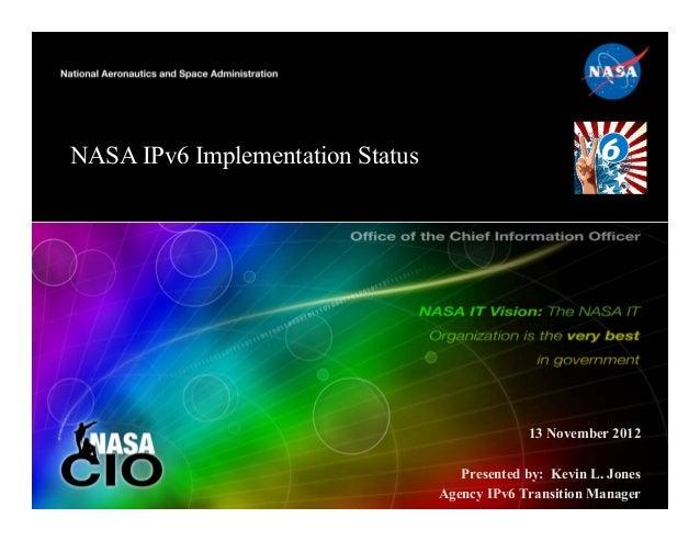 NASA IPv6 Implementation Status                                               13 November 2012                            ...