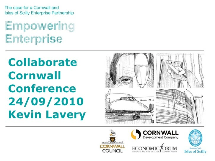 Collaborate Cornwall Conference 24/09/2010 Kevin Lavery