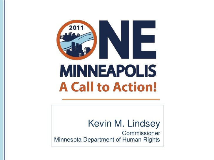 Kevin M. Lindsey                        CommissionerMinnesota Department of Human Rights