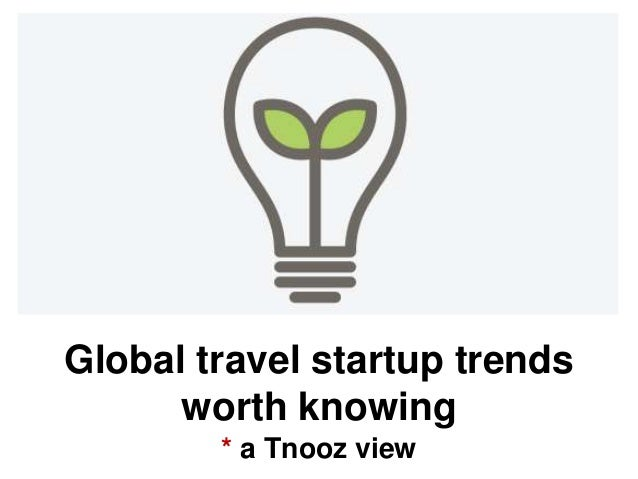 Global travel startup trends worth knowing * a Tnooz view