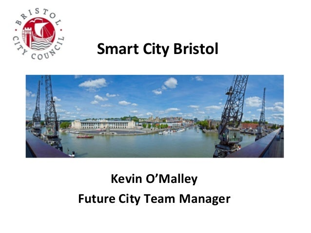 Smart City Bristol  Kevin O'Malley Future City Team Manager
