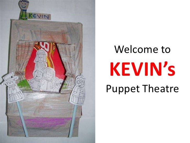 Welcome to <br />KEVIN's<br />Puppet Theatre<br />