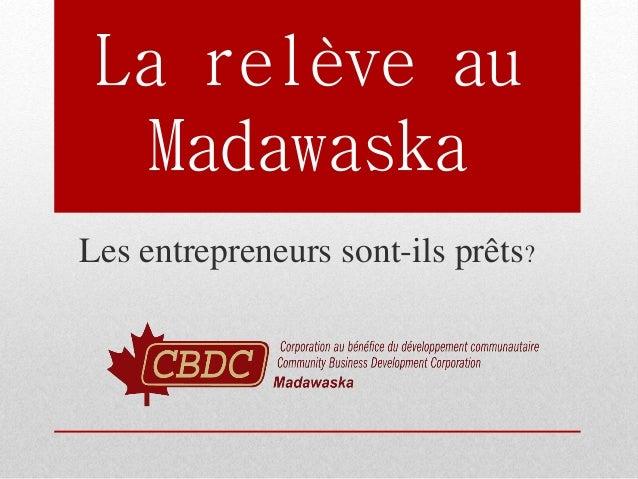 La relève au Madawaska Les entrepreneurs sont-ils prêts?