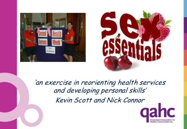 """an exercise in reorienting health services      and developing personal skills""       Kevin Scott and Nick Connor"