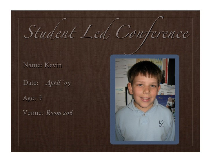 Student Led Conference  !quot;#$: Kevin  -quot;.$: April `09  %&$'()            Portrait  *$+,$'(Room 206