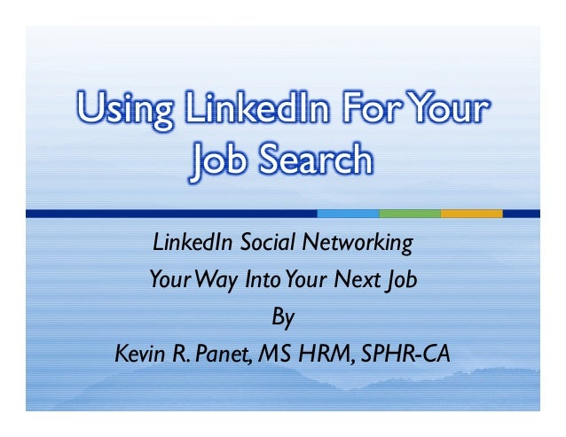 Using LinkedIn For Your      Job Search      LinkedIn Social Networking     Your Way Into Your Next Job                   ...