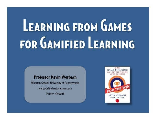 "GWC14: Kevin Werbach - ""Learning from Games for Gamified Learning"""