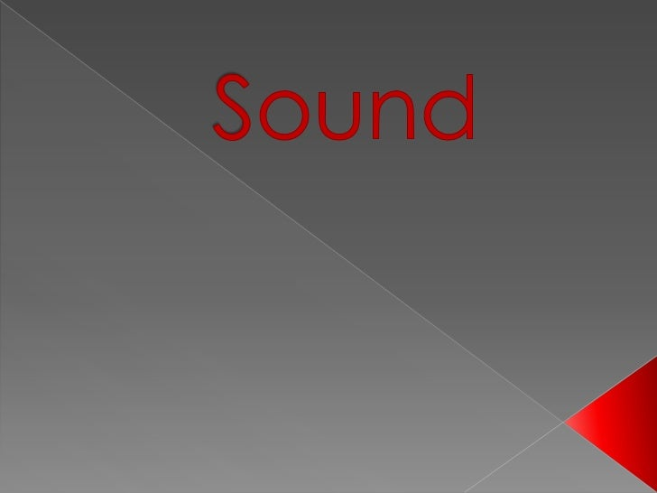 Sound and more sound