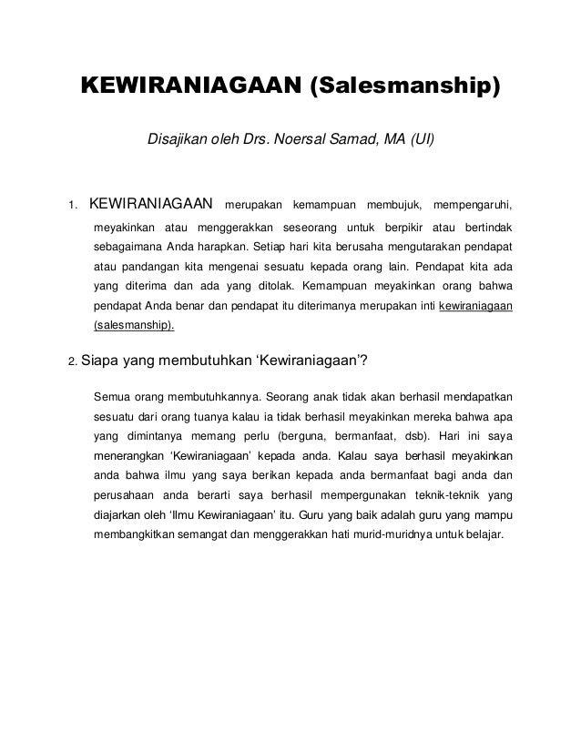 KEWIRANIAGAAN (Salesmanship) Disajikan oleh Drs. Noersal Samad, MA (UI) 1. KEWIRANIAGAAN merupakan kemampuan membujuk, mem...