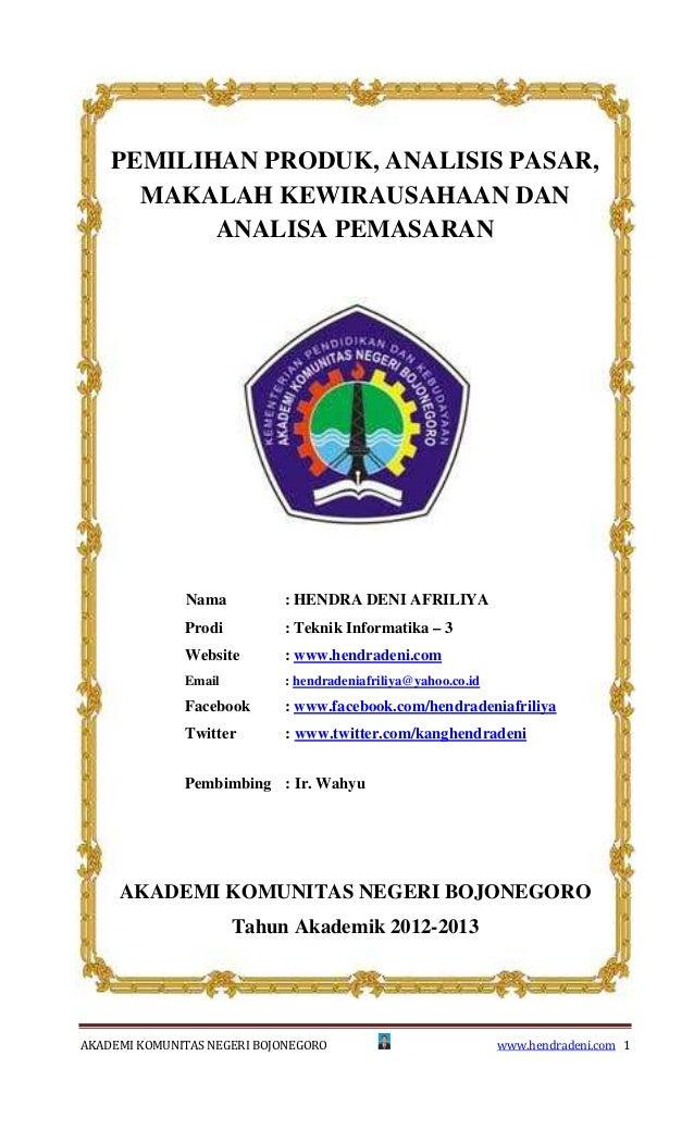 PEMILIHAN PRODUK, ANALISIS PASAR,      MAKALAH KEWIRAUSAHAAN DAN           ANALISA PEMASARAN              Nama          : ...