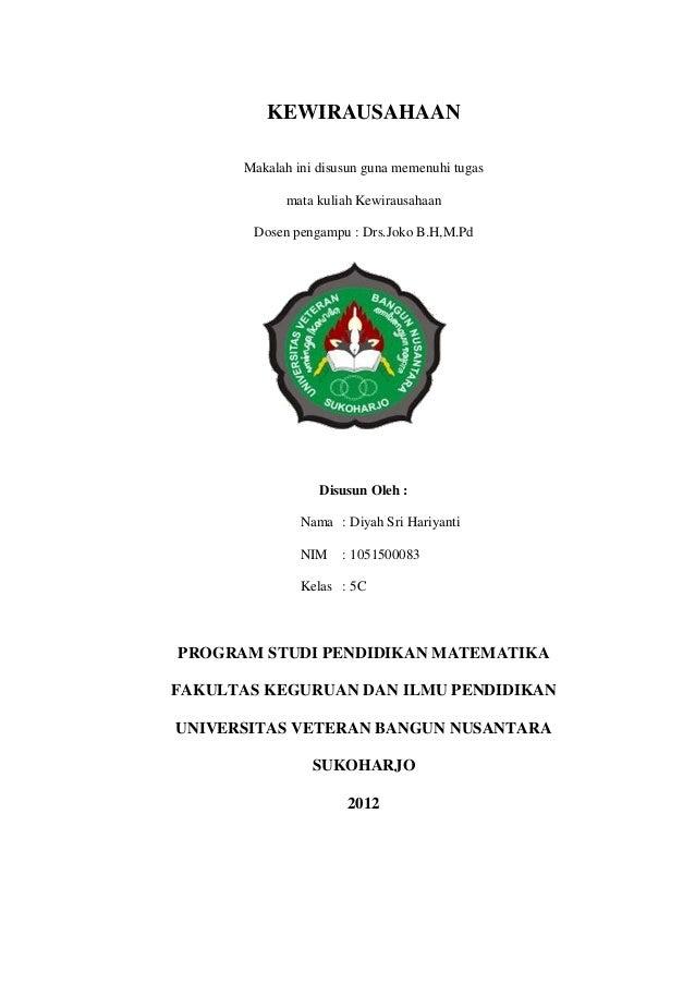 KEWIRAUSAHAAN Makalah ini disusun guna memenuhi tugas mata kuliah Kewirausahaan Dosen pengampu : Drs.Joko B.H,M.Pd  Disusu...