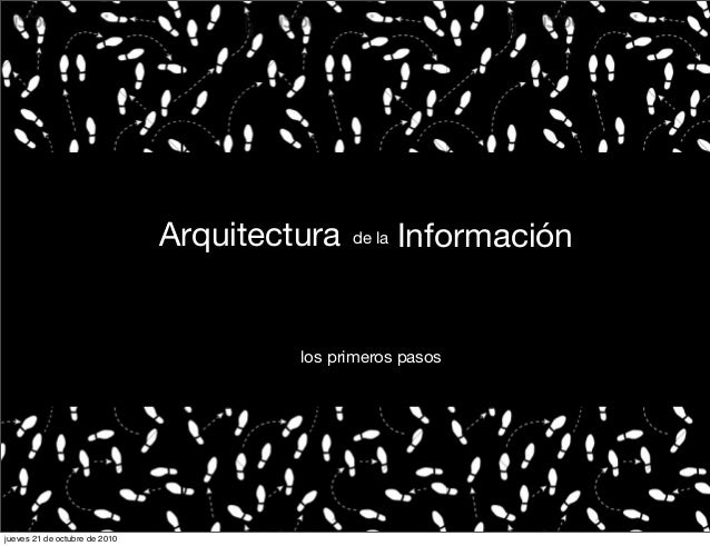 de la los primeros pasos Arquitectura Información jueves 21 de octubre de 2010