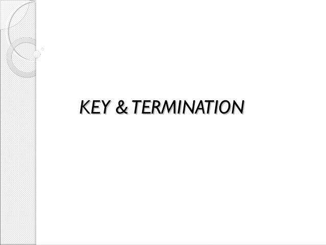 KEY &TERMINATIONKEY &TERMINATION