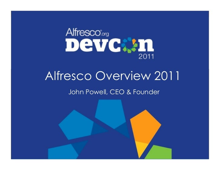 Alfresco Overview 2011   John Powell, CEO & Founder