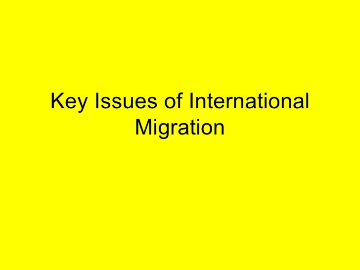 Key Issues of International Migration