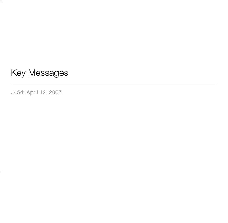 Key Messages  J454: April 12, 2007