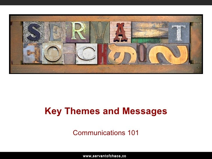 Key Themes and Messages Communications 101