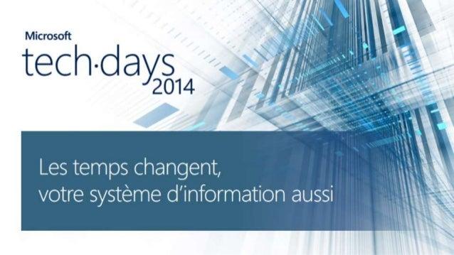 [TechDays 2014 - Plénière J2] Les temps changent, votre SI aussi !