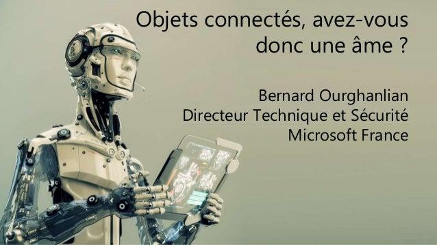 Tech Days 2014 - Plénière J3 : Objets connectés, avez-vous donc une âme ?