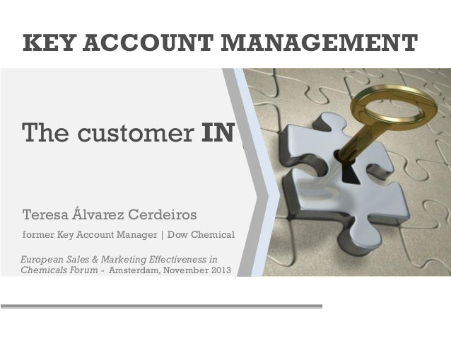 KEY ACCOUNT MANAGEMENT  The customer IN Teresa Álvarez Cerdeiros former Key Account Manager | Dow Chemical European Sales ...