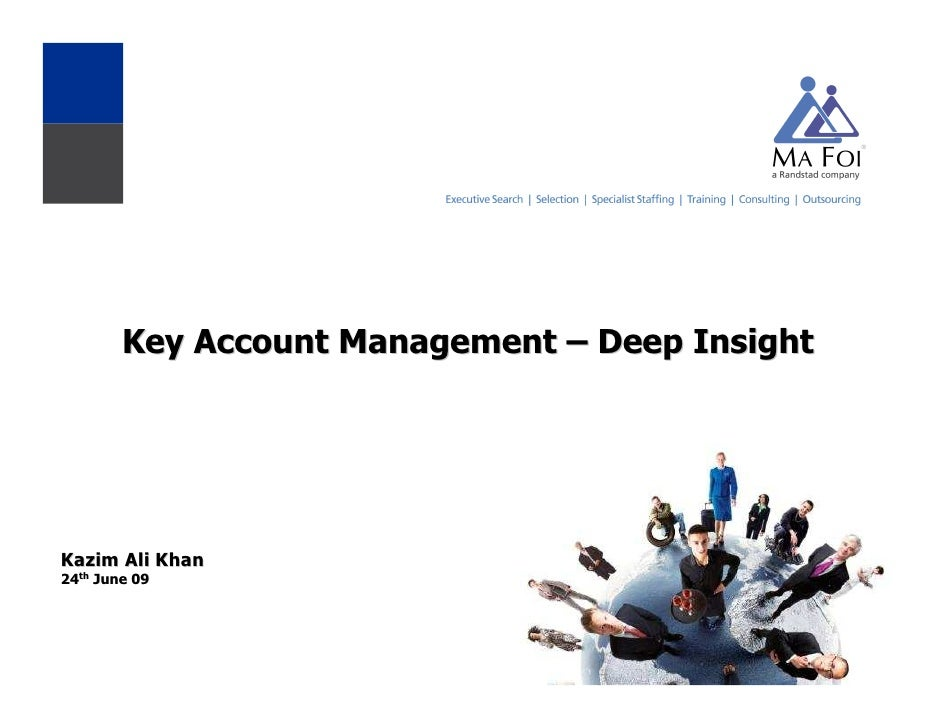 Key Account Management – Deep Insight     Kazim Ali Khan 24th June 09
