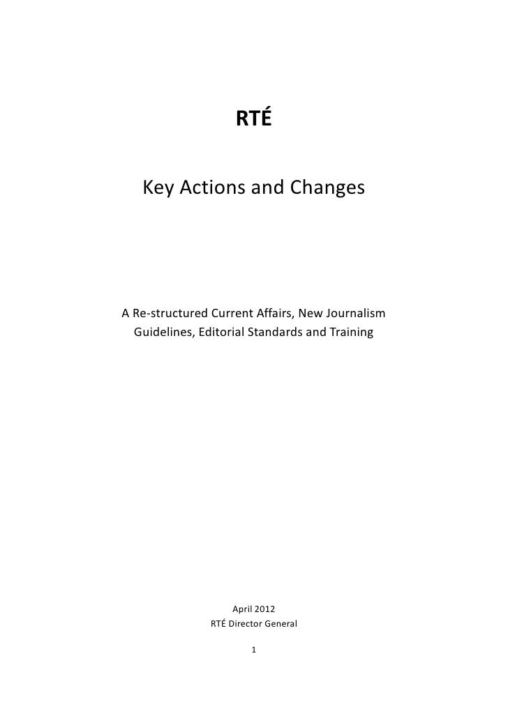 RTÉ   Key Actions and ChangesA Re-structured Current Affairs, New Journalism  Guidelines, Editorial Standards and Training...