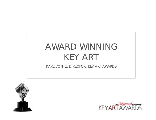 AWARD WINNING   KEY ARTKARL VONTZ, DIRECTOR, KEY ART AWARDS            @kvontz