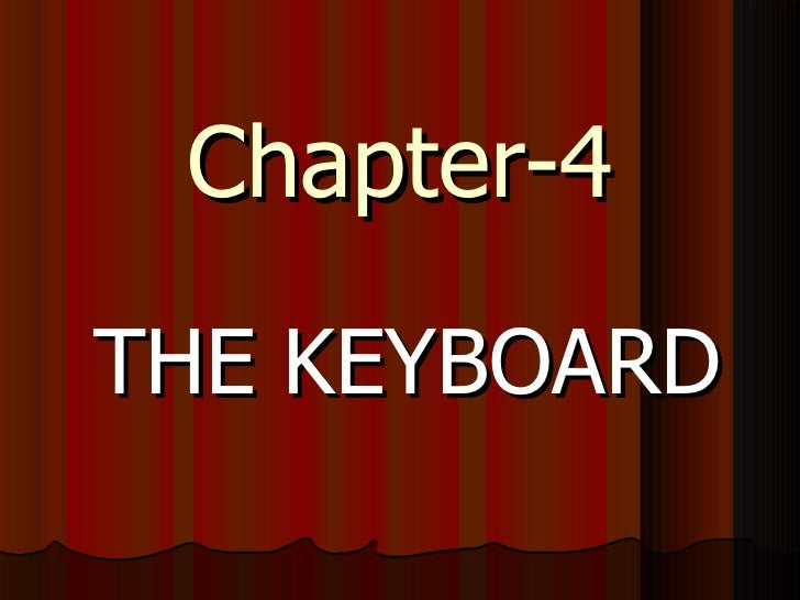 Chapter-4THE KEYBOARD